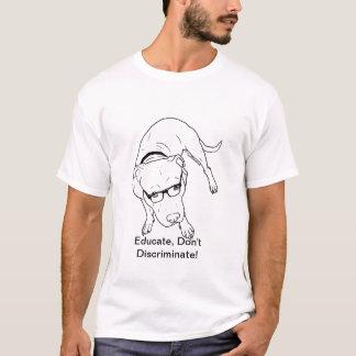 ¡Eduque, no discrimine! Camiseta