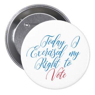 Ejercité hoy la mi derecha de votar chapa redonda de 7 cm