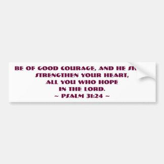 El 31:24 del salmo esté de buen valor Bumpersticke Pegatina Para Coche