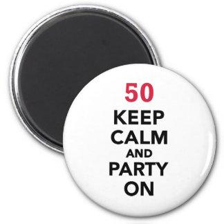 el 50.o cumpleaños guarda calma y va de fiesta imán redondo 5 cm