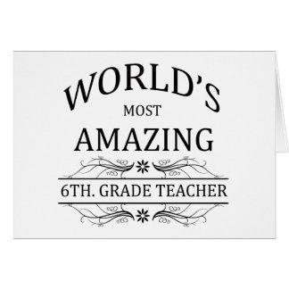 El 6to más asombroso del mundo. Profesor del grado Tarjeta De Felicitación