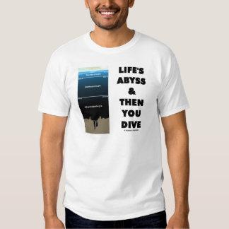 El abismo y entonces usted de la vida zambullida camisetas