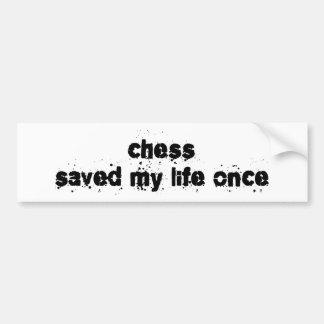El ajedrez ahorró mi vida una vez pegatina para coche