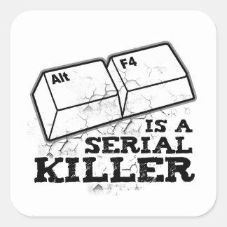 El Alt F4 es un asesino en serie Pegatina Cuadrada