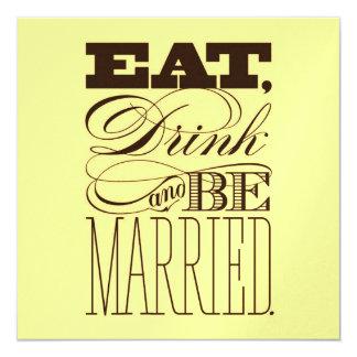 El amarillo come la bebida y esté casado que casa invitación 13,3 cm x 13,3cm