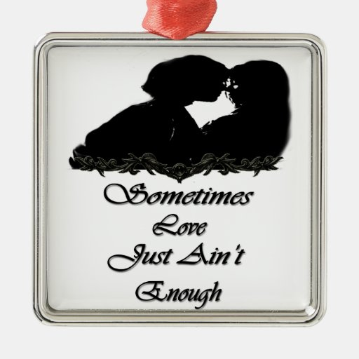 El amor apenas no es a veces bastante, - ORAAMENTS Ornamentos De Navidad