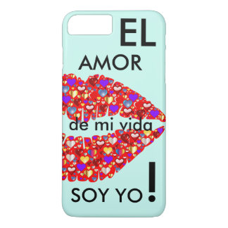 """""""El amor de mi vida soy yo!"""" Funda iPhone 7 Plus"""