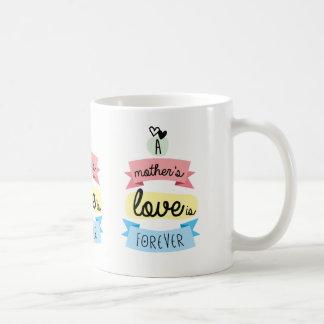 El amor de una madre es para siempre taza de café