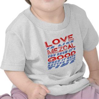 El amor es como Mezcal Camiseta