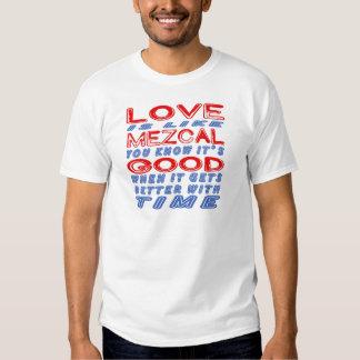 El amor es como Mezcal Camisetas