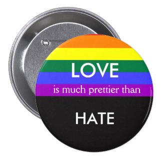 El amor es mucho más bonito entonces odia igualdad chapa redonda de 7 cm