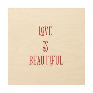 El amor es poster de madera hermoso de la pared impresión en madera