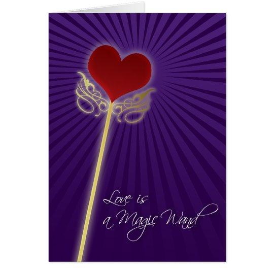 El amor es una vara mágica tarjeta de felicitación