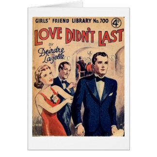 """El """"amor no duró"""" la tarjeta romántica de la"""