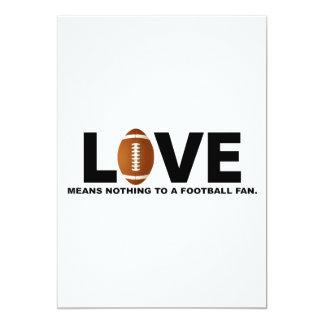 El amor no significa nada a un fanático del fútbol invitación 12,7 x 17,8 cm