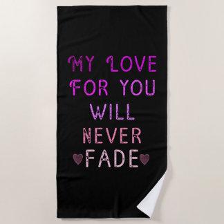 El amor para usted nunca se descolorará toalla de