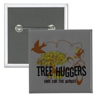 El árbol Huggers está para los pájaros Chapa Cuadrada 5 Cm