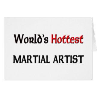 El artista marcial más caliente de los mundos tarjeta de felicitación