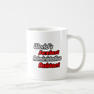 El ayudante administrativo más atractivo del mundo taza de café