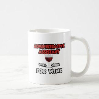 El ayudante del Admin… trabajará para el vino Tazas De Café
