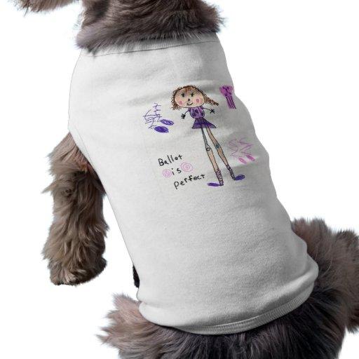 El ballet es camisa perfecta del perro camiseta de mascota