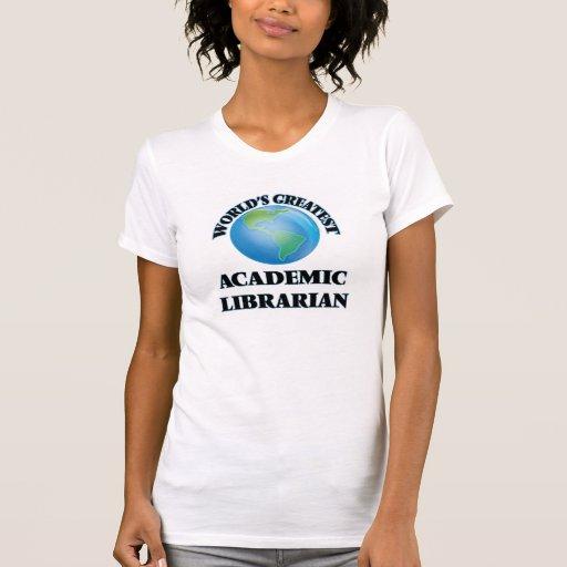 El bibliotecario académico más grande del mundo camiseta