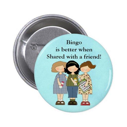 El bingo es mejor cuando botón pin