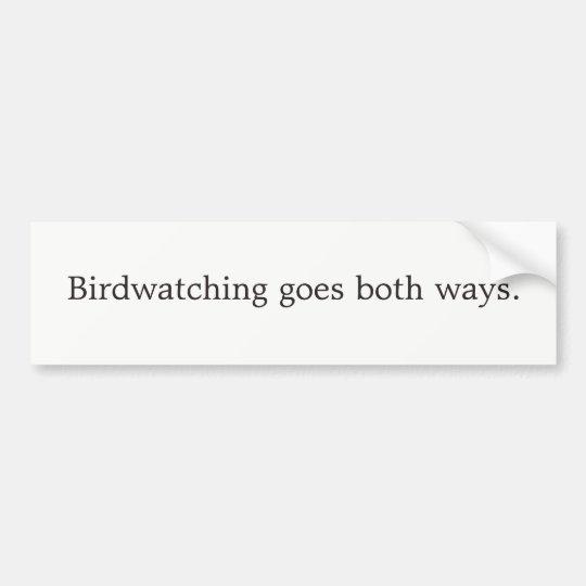 El Birdwatching va ambas maneras Pegatina Para Coche
