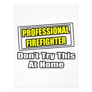 El bombero profesional… no intenta en casa tarjetones