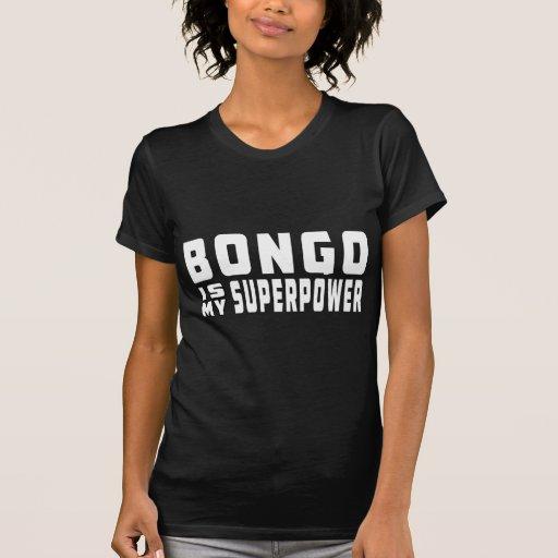 El bongo es mi superpotencia camisetas