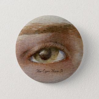 """El botón del ojo con """"los ojos lo tiene"""" impresos"""