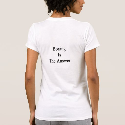 El boxeo es la respuesta camisetas