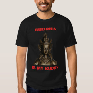el budha, BUDA, ES MI COMPINCHE Camiseta