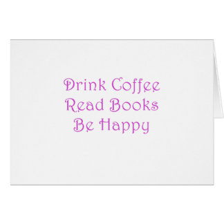 El café de la bebida leyó los libros sea feliz tarjeta