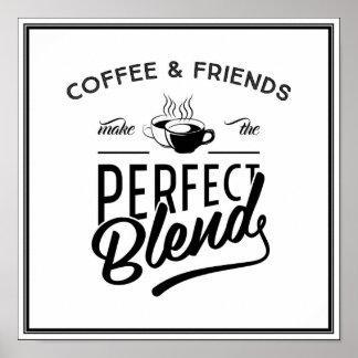 El café y los amigos hacen la mezcla perfecta póster