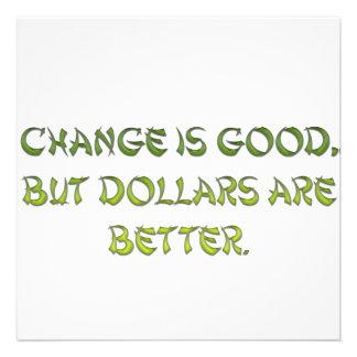 El cambio es bueno, pero los dólares son mejores anuncio