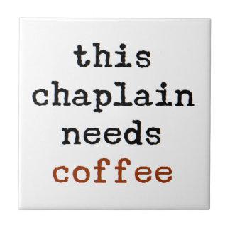 el capellán necesita el café azulejo