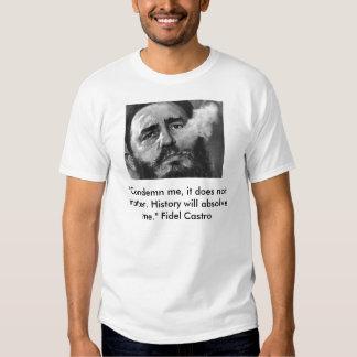 """el castro, """"me condena, él no importa. Histor… Camiseta"""