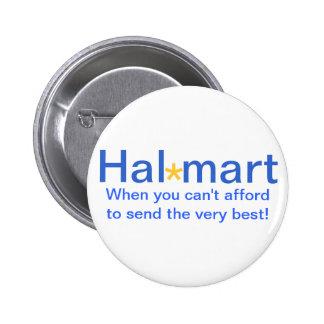 El centro comercial de Hal no puede permitirse Chapa Redonda 5 Cm