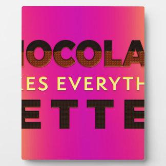 El chocolate hace todo mejor placa expositora