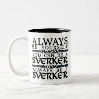 """El clan Sverker """"sea siempre taza de un Sverker"""""""