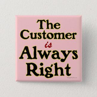 El cliente es siempre lema correcto de las compras chapa cuadrada