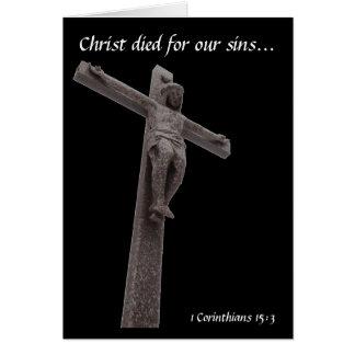 El crucifijo Cristo murió por nuestros pecados Tarjeta De Felicitación