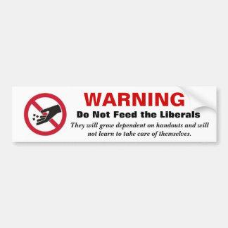 El CUIDADO no alimenta a los liberales Pegatina Para Coche