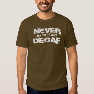 ¡El Decaf está para los whimps! Camiseta