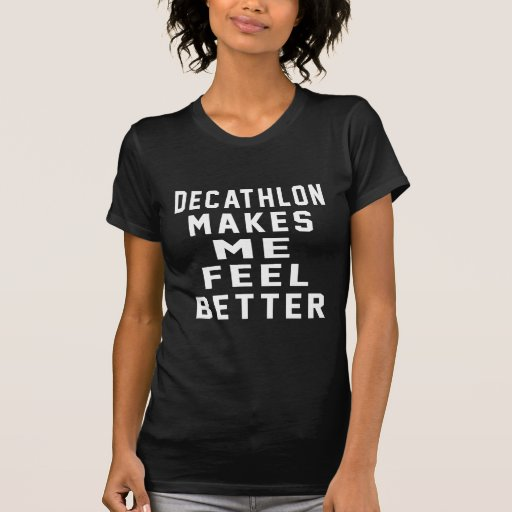 El Decathlon hace que siente mejor Camiseta