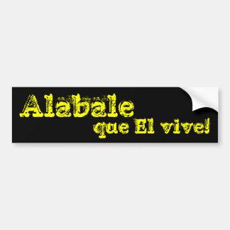 ¡EL del que de Alabale vive Etiqueta De Parachoque