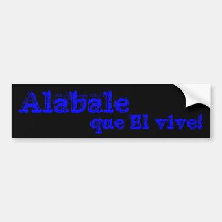 ¡EL del que de Alabale vive Pegatina De Parachoque
