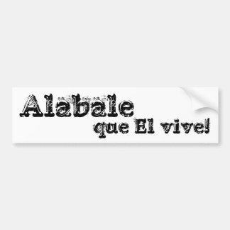 ¡EL del que de Alabale vive! Pegatina Para Coche