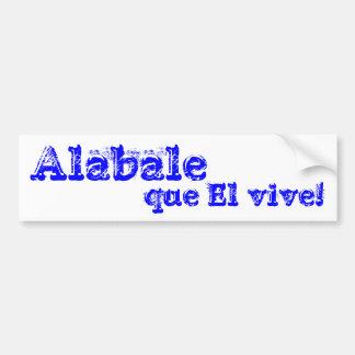 ¡EL del que de Alabale vive! Pegatina De Parachoque